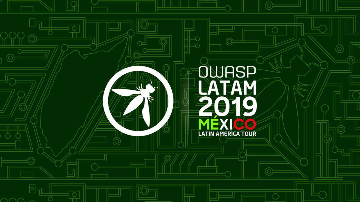 OWASP LATAM 2019 MÉXICO LATIN AMERICA TOUR